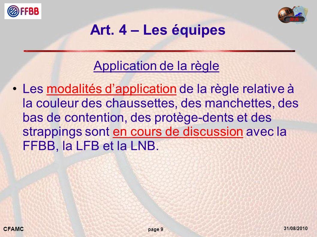 31/08/2010 CFAMC page 9 Art. 4 – Les équipes Application de la règle Les modalités dapplication de la règle relative à la couleur des chaussettes, des