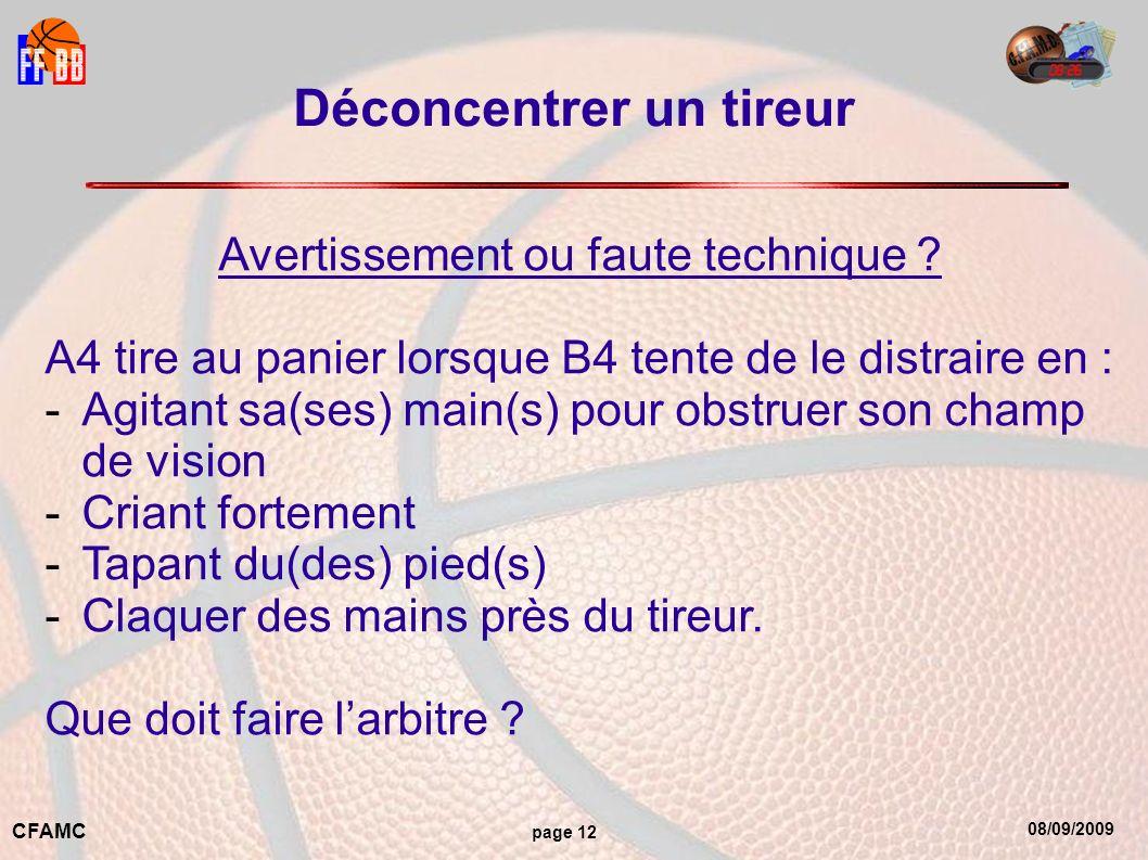 08/09/2009 CFAMC page 12 Déconcentrer un tireur Avertissement ou faute technique .