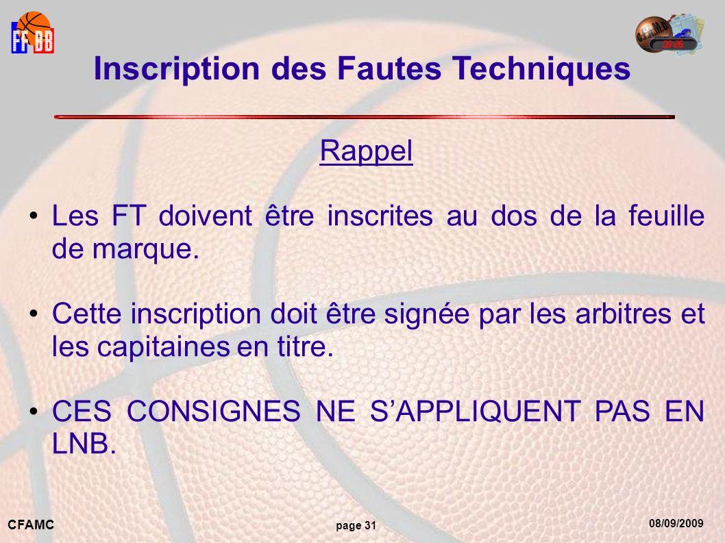 08/09/2009 CFAMC page 31 Inscription des Fautes Techniques Rappel Les FT doivent être inscrites au dos de la feuille de marque.