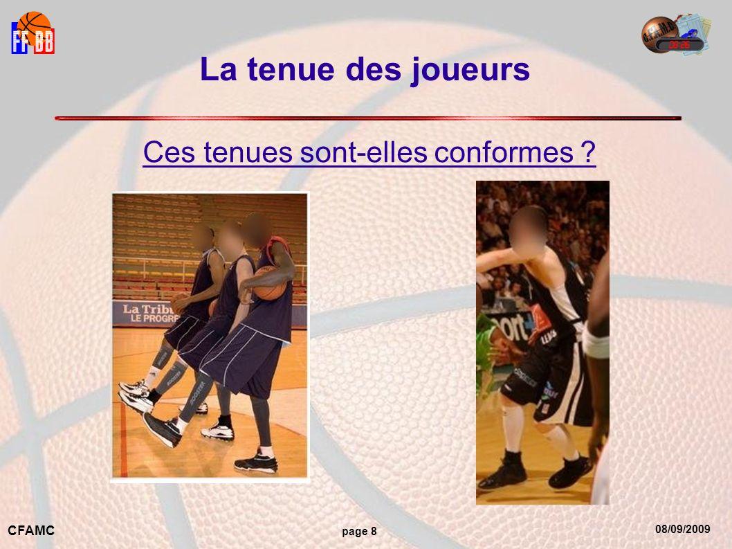 08/09/2009 CFAMC page 8 La tenue des joueurs Ces tenues sont-elles conformes ?
