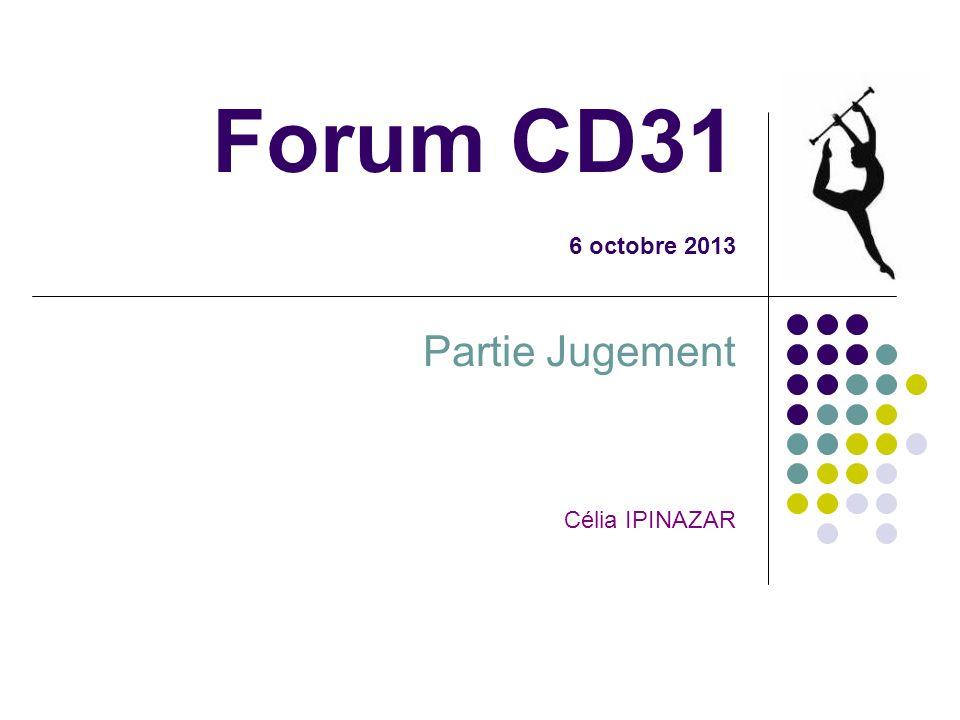 Forum CD31 6 octobre 2013 Partie Jugement Célia IPINAZAR