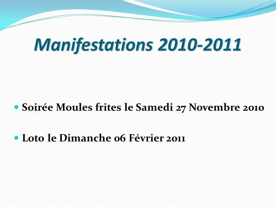 Manifestations 2010-2011 Soirée Moules frites le Samedi 27 Novembre 2010 Loto le Dimanche 06 Février 2011