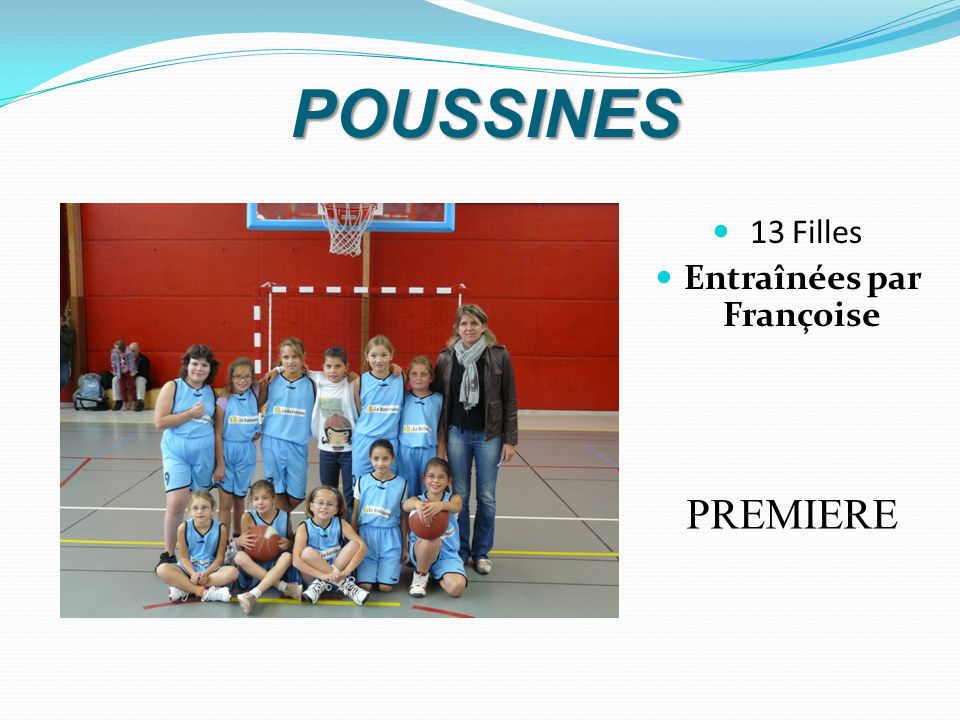 POUSSINES 13 Filles Entraînées par Françoise PREMIERE