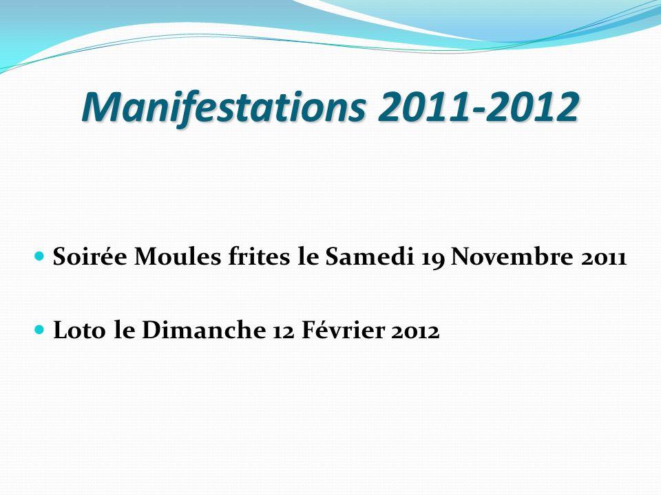 Manifestations 2011-2012 Soirée Moules frites le Samedi 19 Novembre 2011 Loto le Dimanche 12 Février 2012