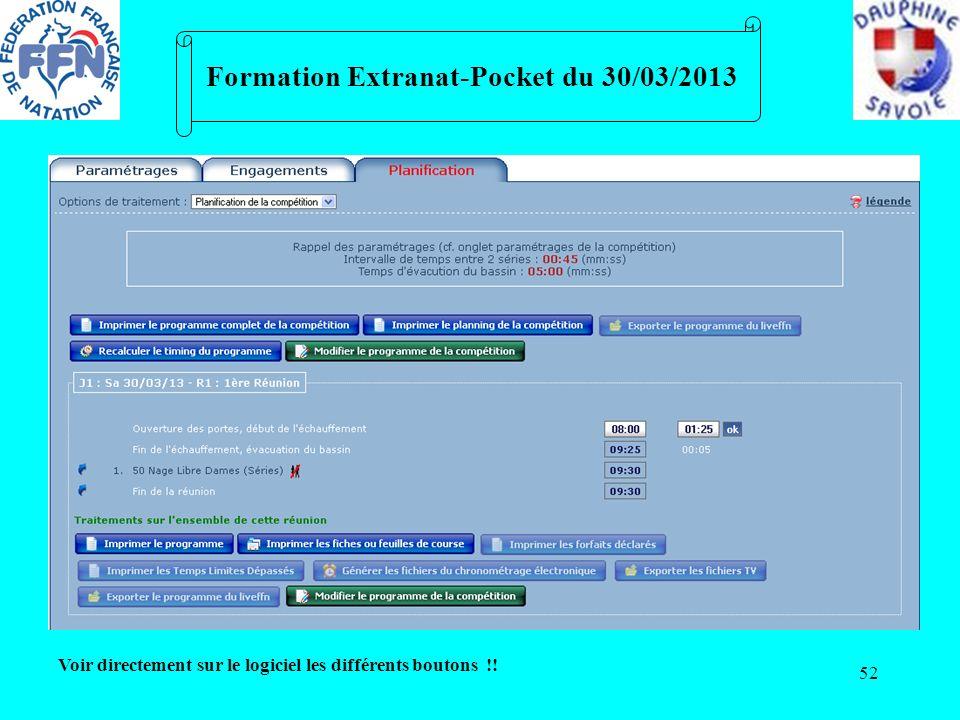 52 Formation Extranat-Pocket du 30/03/2013 Voir directement sur le logiciel les différents boutons !!