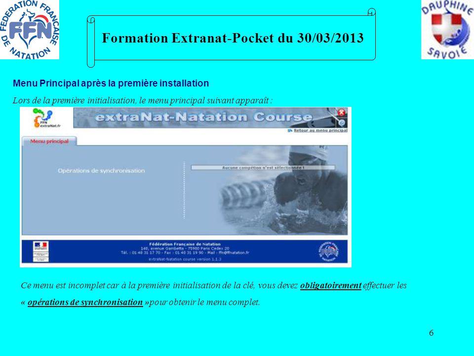 6 Formation Extranat-Pocket du 30/03/2013 Menu Principal après la première installation Lors de la première initialisation, le menu principal suivant