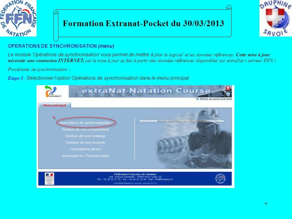 7 Formation Extranat-Pocket du 30/03/2013 OPERATIONS DE SYNCHRONISATION (menu) Le module Opérations de synchronisation vous permet de mettre à jou r l