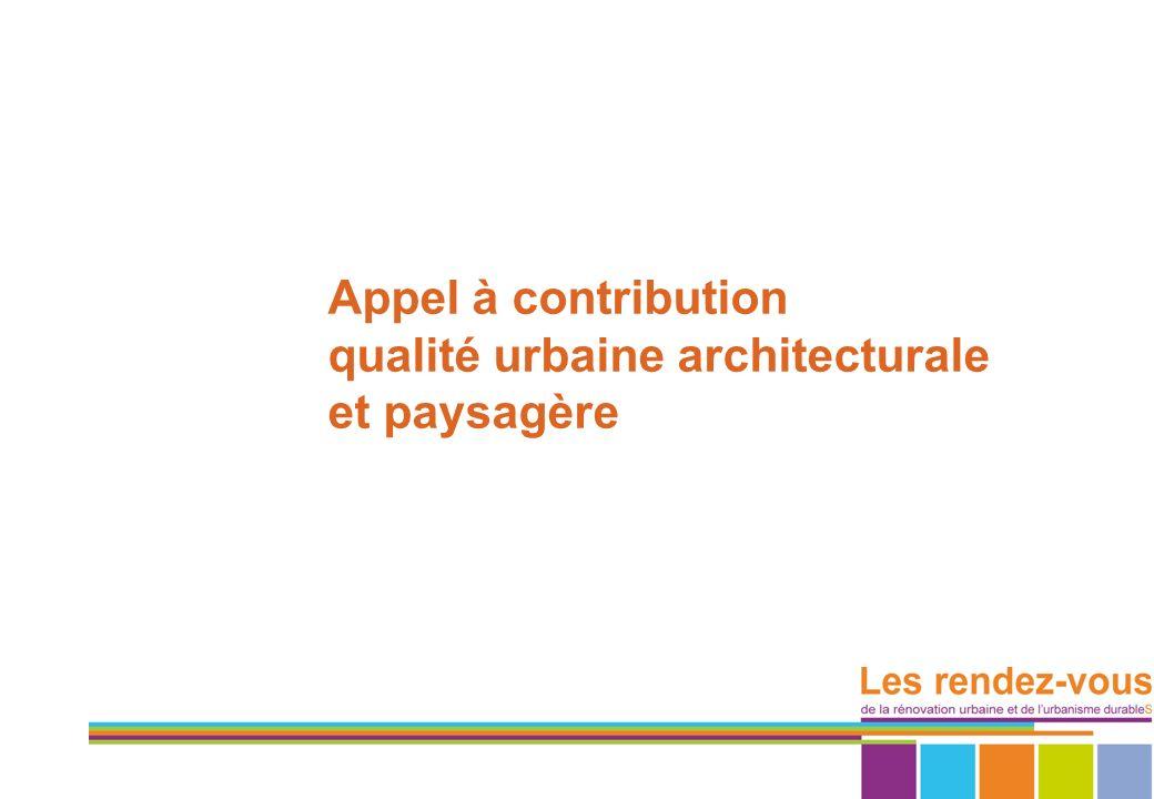 Appel à contribution qualité urbaine architecturale et paysagère