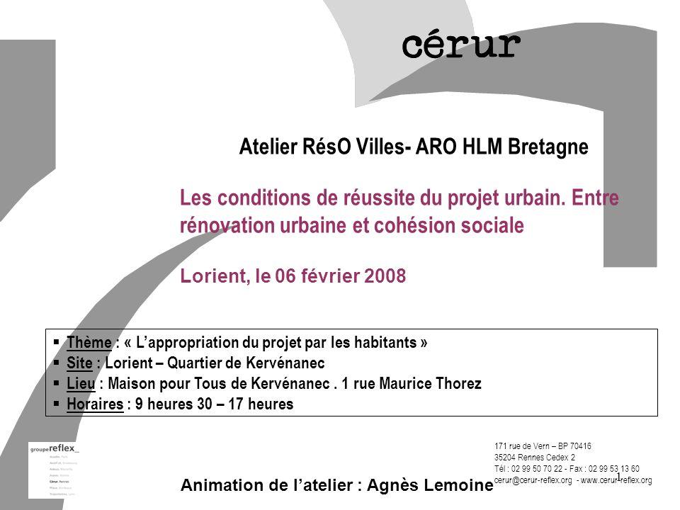 Cerur,groupeReflex_2 CERUR, groupeReflex_ 10 H 15 – 12 H : Présentation du projet lorientais : quartier de Kervénanec.