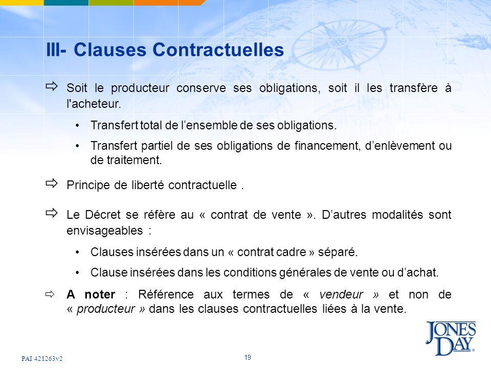 PAI 421263v2 19 III- Clauses Contractuelles Soit le producteur conserve ses obligations, soit il les transfère à l'acheteur. Transfert total de lensem
