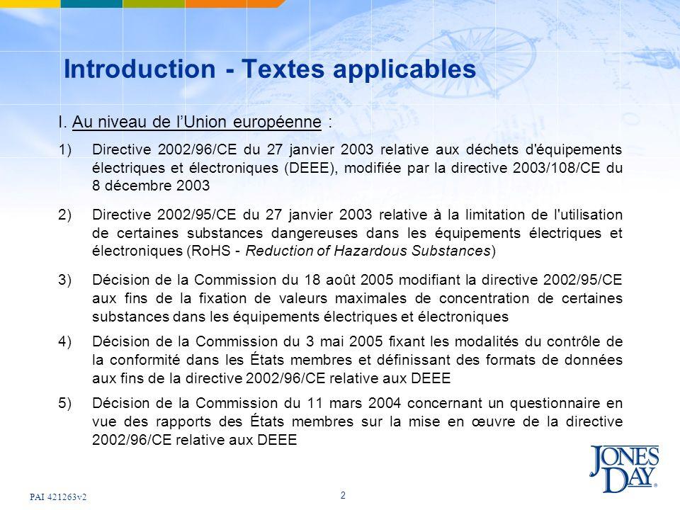 PAI 421263v2 2 Introduction - Textes applicables I. Au niveau de lUnion européenne : 1)Directive 2002/96/CE du 27 janvier 2003 relative aux déchets d'