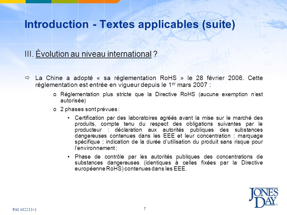 PAI 462213v1 7 Introduction - Textes applicables (suite) III.