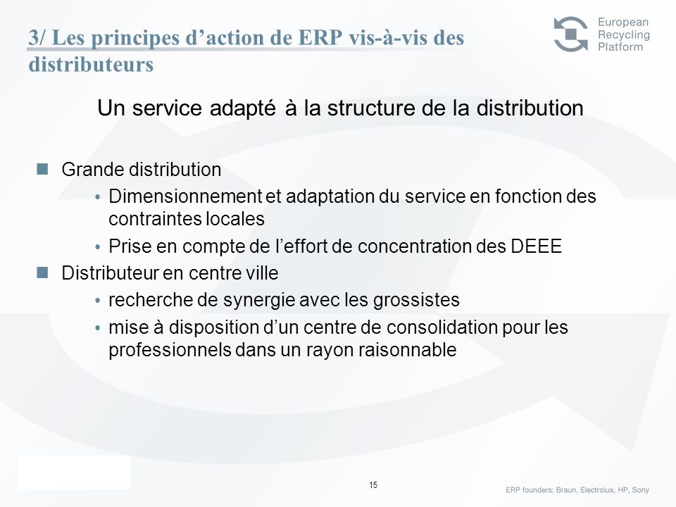 ERP – 23 Février 06 15 3/ Les principes daction de ERP vis-à-vis des distributeurs Un service adapté à la structure de la distribution Grande distribu