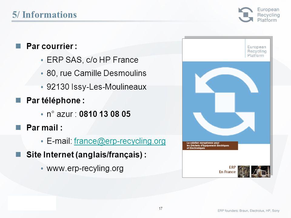 ERP – 23 Février 06 17 5/ Informations Par courrier : ERP SAS, c/o HP France 80, rue Camille Desmoulins 92130 Issy-Les-Moulineaux Par téléphone : n° a