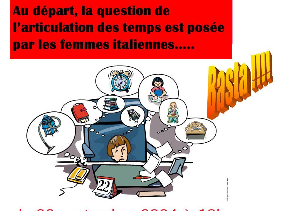 Au départ, la question de larticulation des temps est posée par les femmes italiennes…..