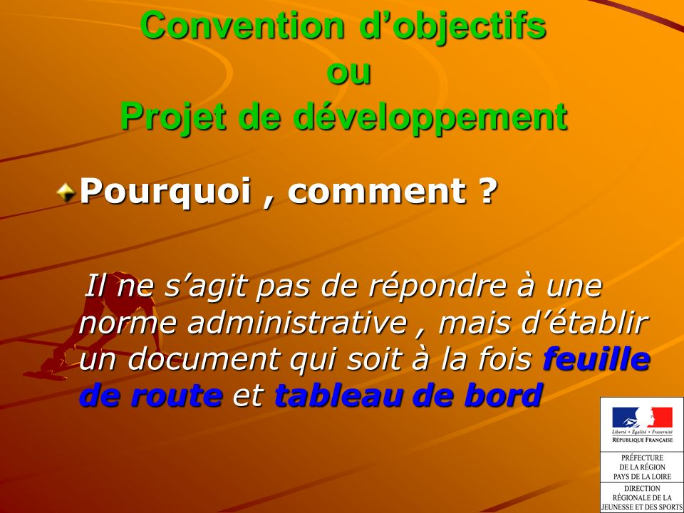 Convention dobjectifs ou Projet de développement Pourquoi, comment .