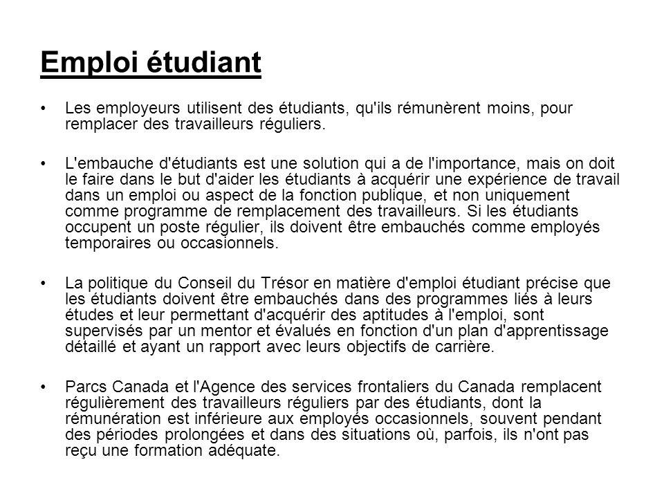 Emploi étudiant Les employeurs utilisent des étudiants, qu'ils rémunèrent moins, pour remplacer des travailleurs réguliers. L'embauche d'étudiants est
