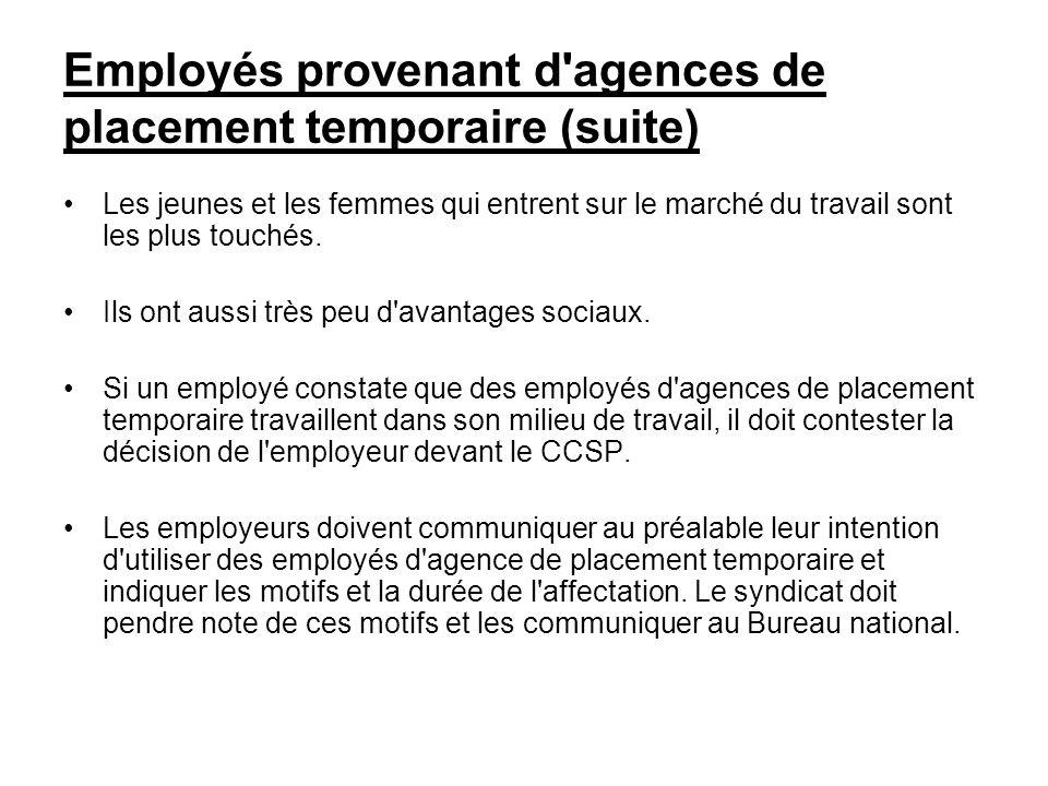 Employés provenant d'agences de placement temporaire (suite) Les jeunes et les femmes qui entrent sur le marché du travail sont les plus touchés. Ils