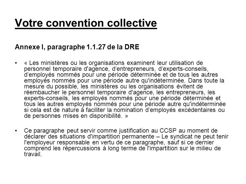 Votre convention collective Annexe I, paragraphe 1.1.27 de la DRE « Les ministères ou les organisations examinent leur utilisation de personnel tempor