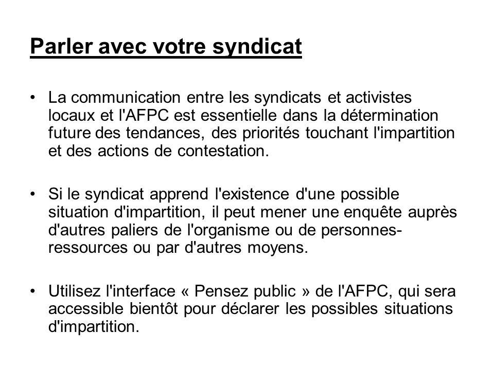 Parler avec votre syndicat La communication entre les syndicats et activistes locaux et l'AFPC est essentielle dans la détermination future des tendan