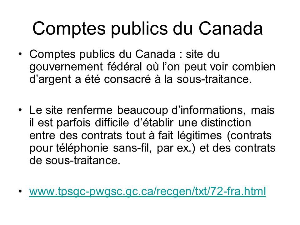 Comptes publics du Canada Comptes publics du Canada : site du gouvernement fédéral où lon peut voir combien dargent a été consacré à la sous-traitance