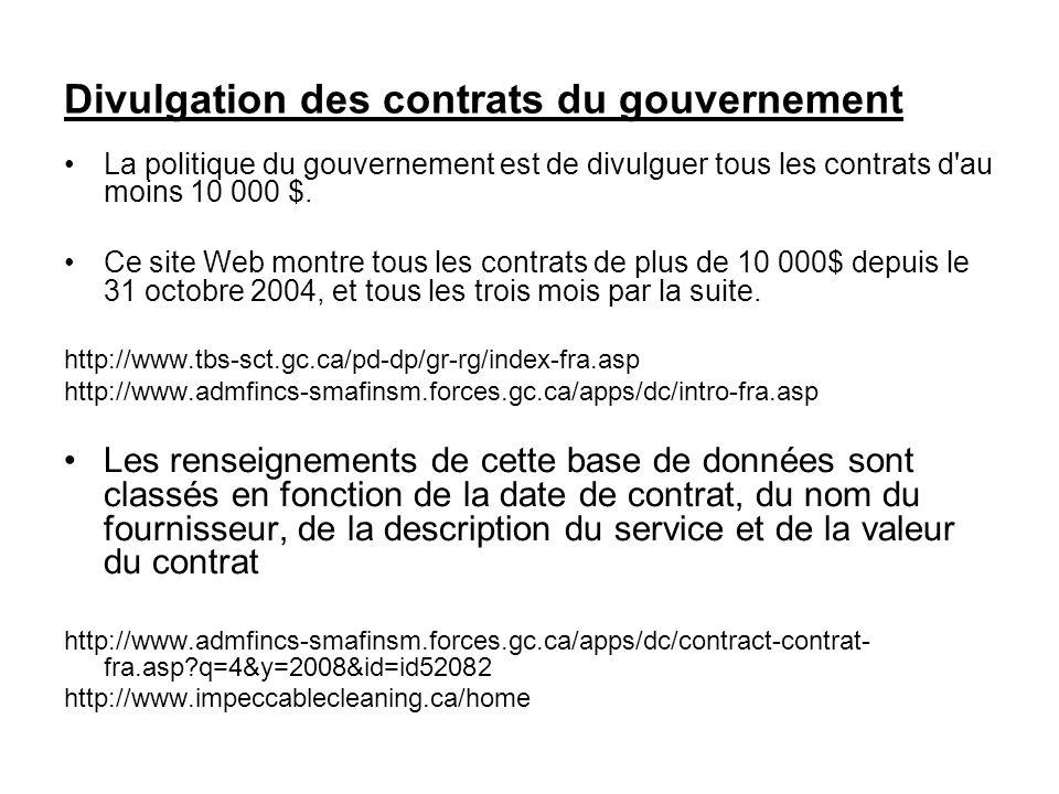Divulgation des contrats du gouvernement La politique du gouvernement est de divulguer tous les contrats d'au moins 10 000 $. Ce site Web montre tous