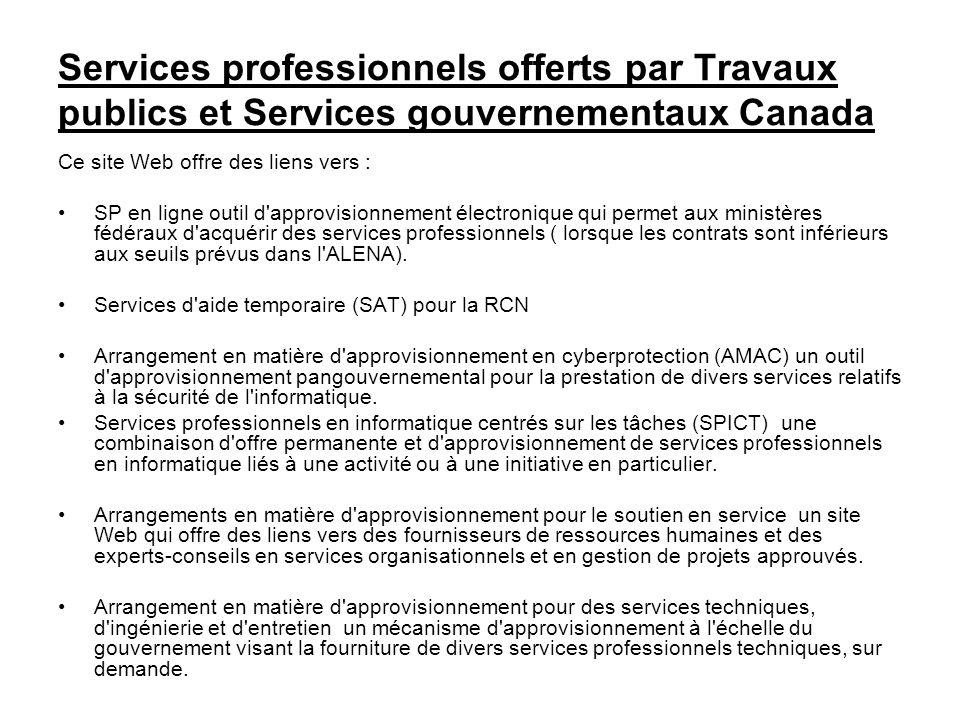 Services professionnels offerts par Travaux publics et Services gouvernementaux Canada Ce site Web offre des liens vers : SP en ligne outil d'approvis