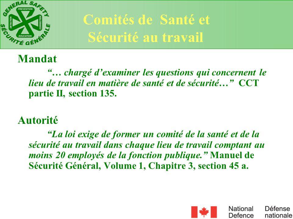 Mandat … chargé dexaminer les questions qui concernent le lieu de travail en matière de santé et de sécurité… CCT partie II, section 135. Autorité La