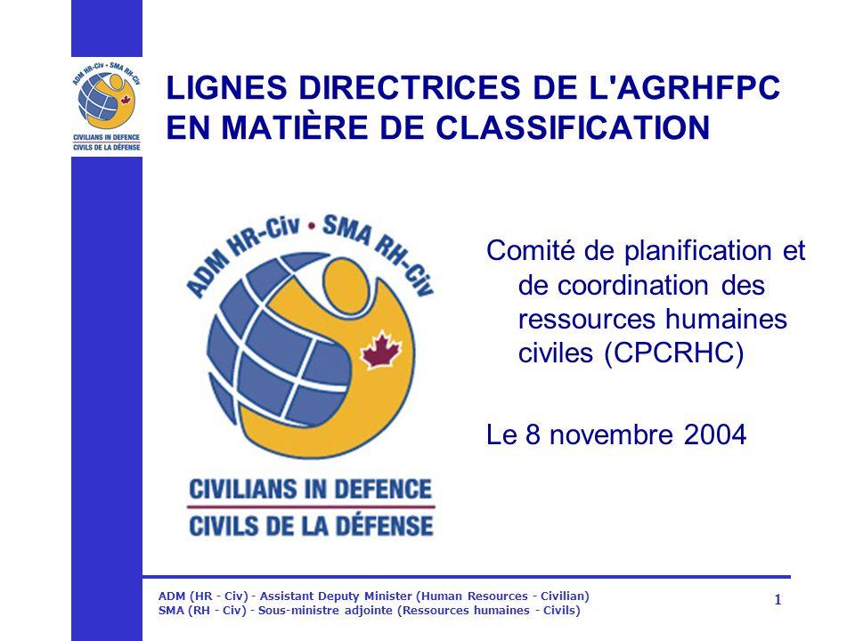 ADM (HR - Civ) - Assistant Deputy Minister (Human Resources - Civilian) SMA (RH - Civ) - Sous-ministre adjointe (Ressources humaines - Civils) 1 LIGNE