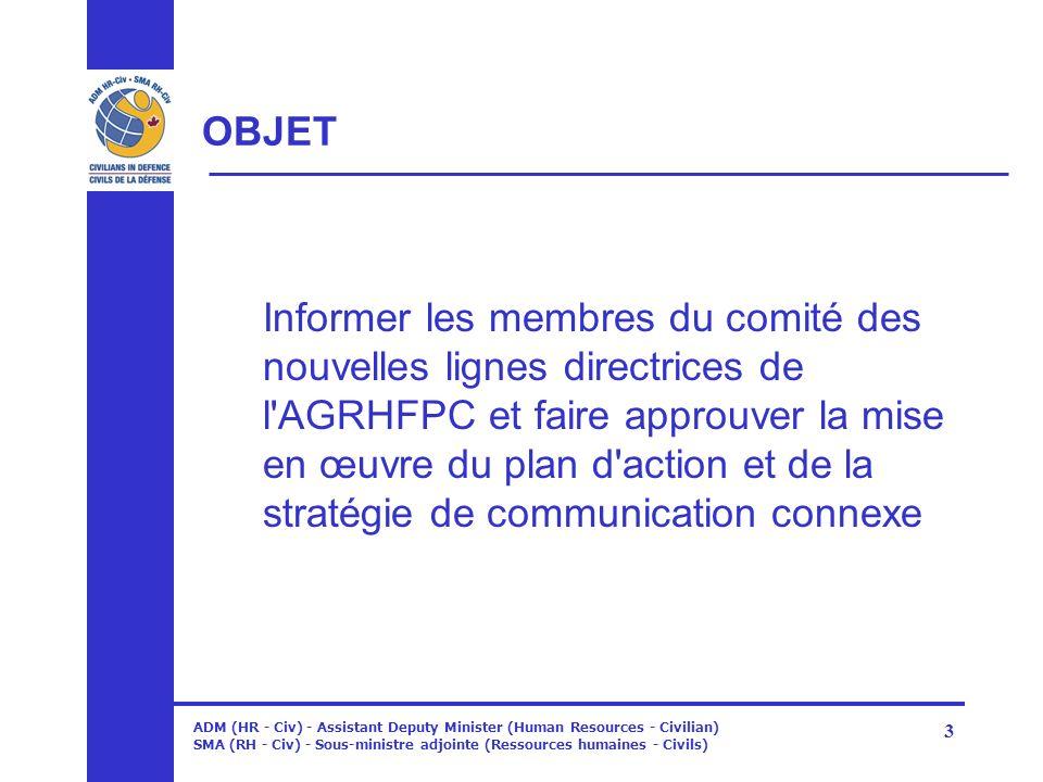 ADM (HR - Civ) - Assistant Deputy Minister (Human Resources - Civilian) SMA (RH - Civ) - Sous-ministre adjointe (Ressources humaines - Civils) 3 OBJET