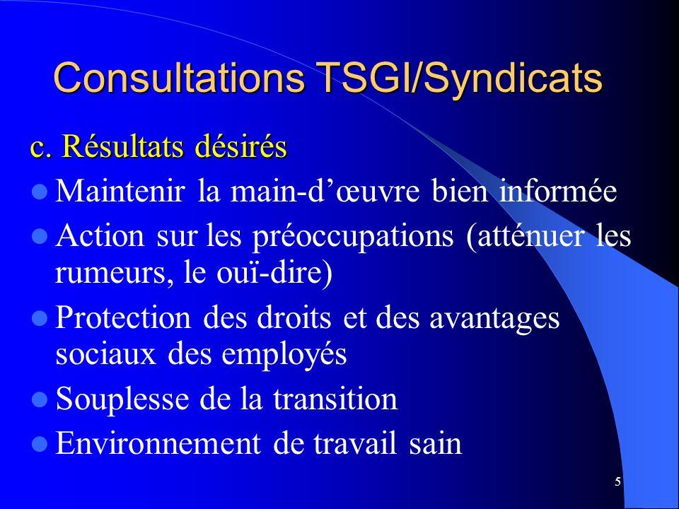 5 c. Résultats désirés Maintenir la main-dœuvre bien informée Action sur les préoccupations (atténuer les rumeurs, le ouï-dire) Protection des droits