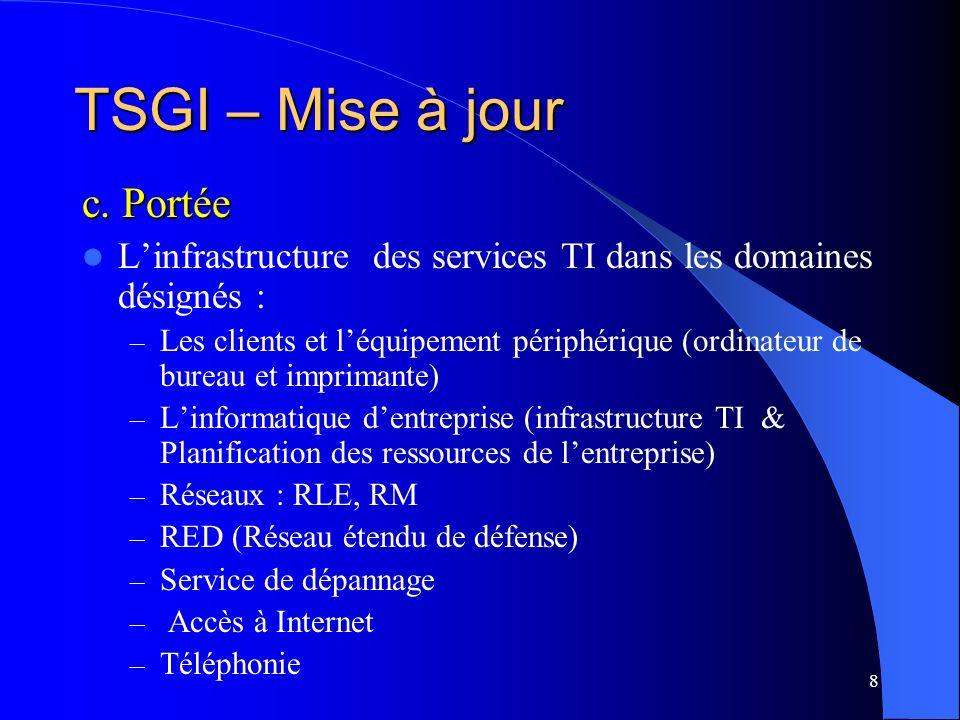 8 c. Portée Linfrastructure des services TI dans les domaines désignés : – Les clients et léquipement périphérique (ordinateur de bureau et imprimante