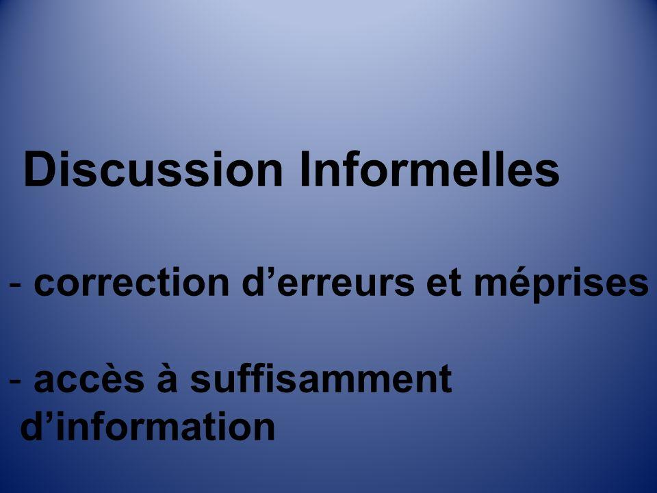 Discussion Informelles - correction derreurs et méprises - accès à suffisamment dinformation