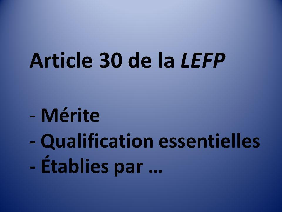Article 30 de la LEFP - Mérite - Qualification essentielles - Établies par …