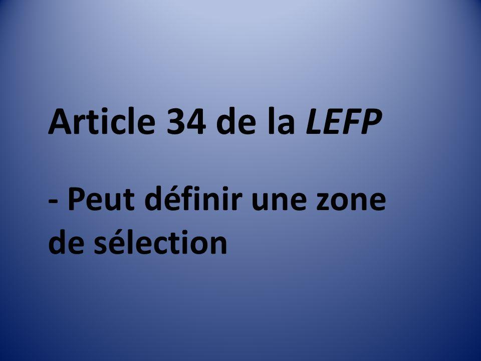 Article 34 de la LEFP - Peut définir une zone de sélection