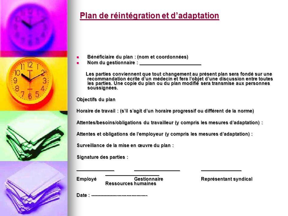Plan de réintégration et dadaptation Bénéficiaire du plan : (nom et coordonnées) Bénéficiaire du plan : (nom et coordonnées) Nom du gestionnaire : ___