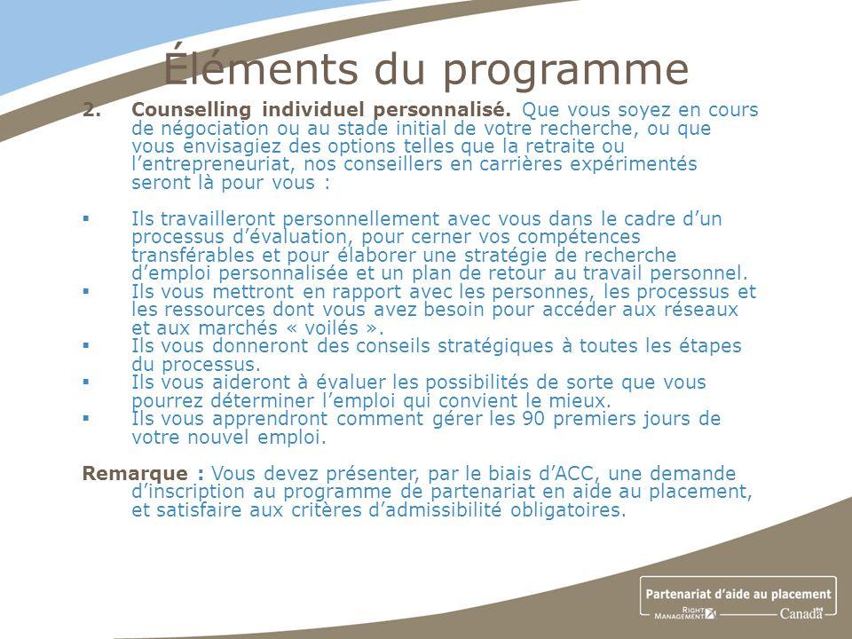 Éléments du programme 2.Counselling individuel personnalisé.