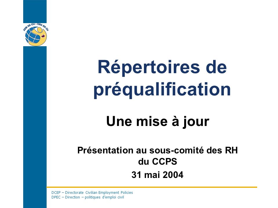 DCEP – Directorate Civilian Employment Policies DPEC – Direction – politiques demploi civil 12 Prochaines étapes Fév.