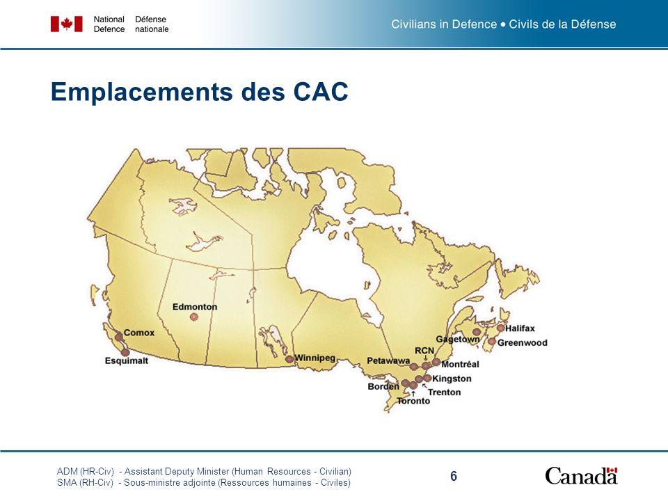 ADM (HR-Civ) - Assistant Deputy Minister (Human Resources - Civilian) SMA (RH-Civ) - Sous-ministre adjointe (Ressources humaines - Civiles) 6 Emplacements des CAC