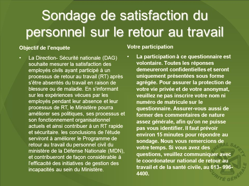 Sondage de satisfaction du personnel sur le retour au travail Votre participation La participation à ce questionnaire est volontaire. Toutes les répon