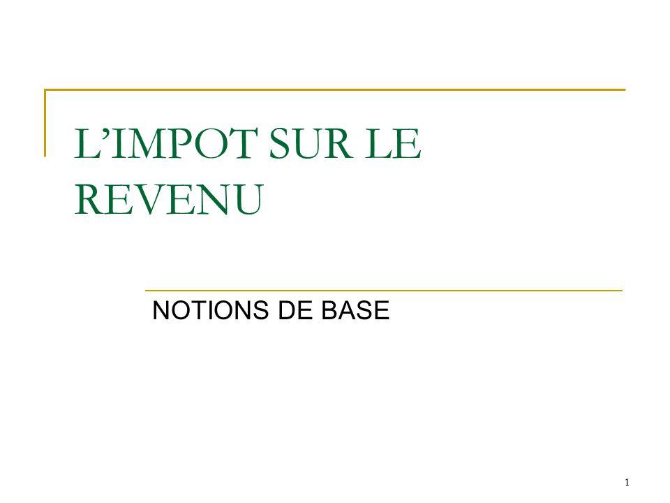 1 LIMPOT SUR LE REVENU NOTIONS DE BASE 1