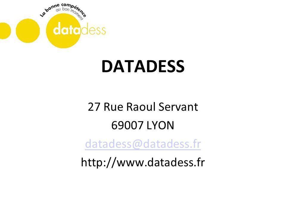 DATADESS 27 Rue Raoul Servant 69007 LYON datadess@datadess.fr http://www.datadess.fr