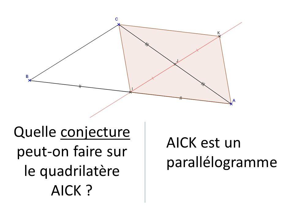 Quelle conjecture peut-on faire sur le quadrilatère AICK ? AICK est un parallélogramme