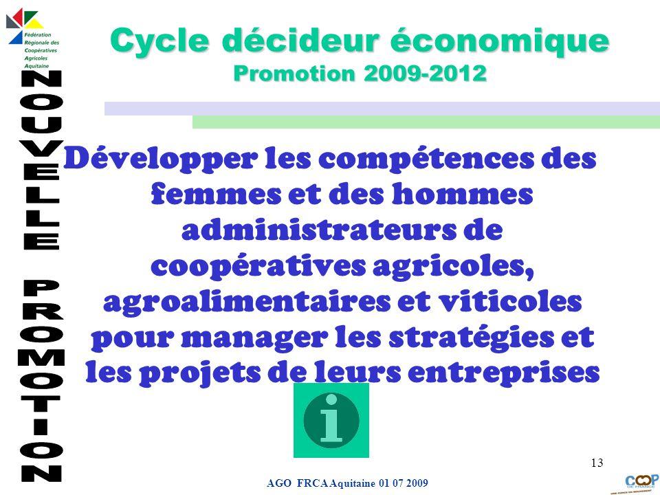 Page de garde AGO FRCA Aquitaine 01 07 2009 13 Cycle décideur économique Promotion 2009-2012 Développer les compétences des femmes et des hommes admin