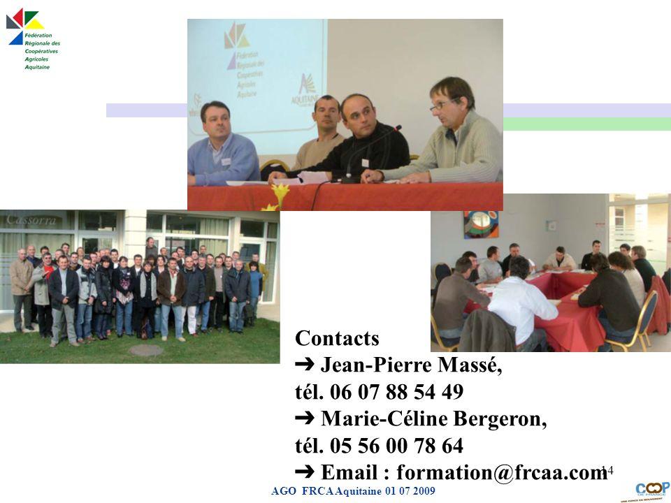Page de garde AGO FRCA Aquitaine 01 07 2009 14 Contacts Jean-Pierre Massé, tél. 06 07 88 54 49 Marie-Céline Bergeron, tél. 05 56 00 78 64 Email : form