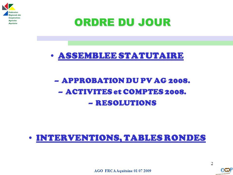 Page de garde AGO FRCA Aquitaine 01 07 2009 2 ORDRE DU JOUR ASSEMBLEE STATUTAIRE –APPROBATION DU PV AG 2008. –ACTIVITES et COMPTES 2008. –RESOLUTIONS