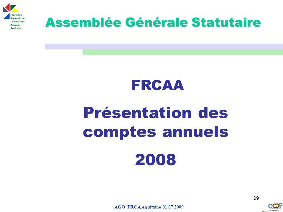 Page de garde AGO FRCA Aquitaine 01 07 2009 29 Assemblée Générale Statutaire FRCAA Présentation des comptes annuels 2008