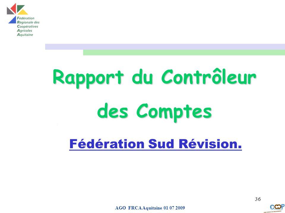 Page de garde AGO FRCA Aquitaine 01 07 2009 36 aDROIT Rapport du Contrôleur des Comptes Fédération Sud Révision.