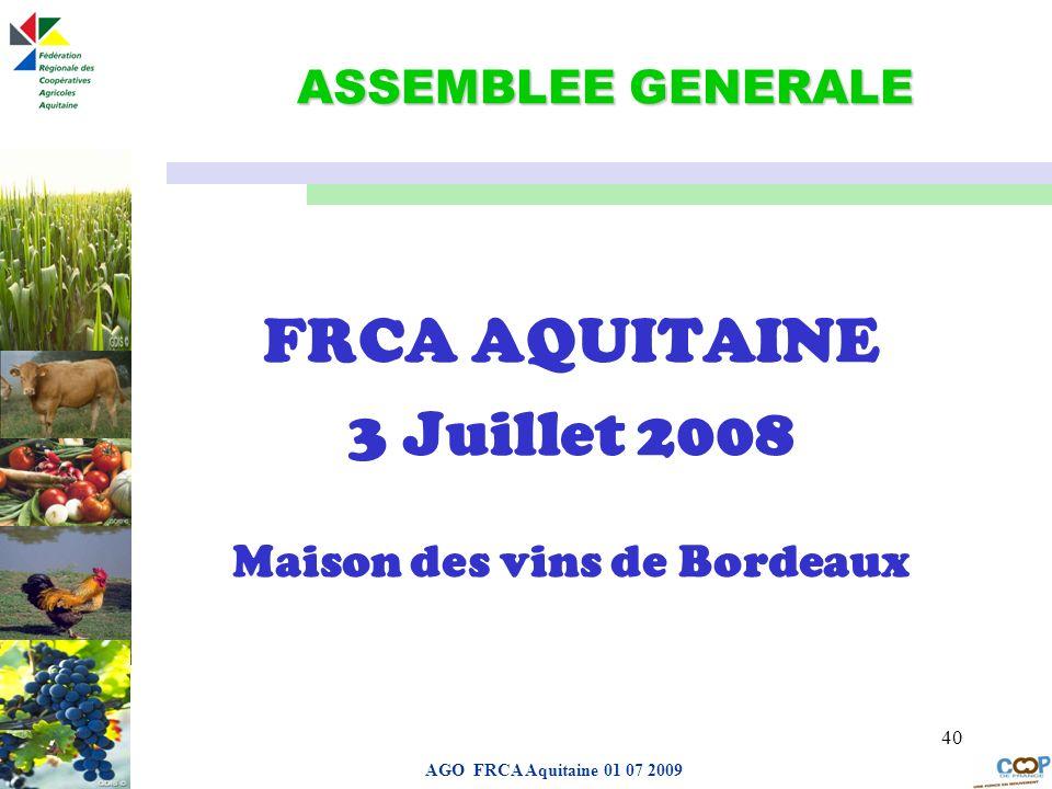 Page de garde AGO FRCA Aquitaine 01 07 2009 40 ASSEMBLEE GENERALE FRCA AQUITAINE 3 Juillet 2008 Maison des vins de Bordeaux