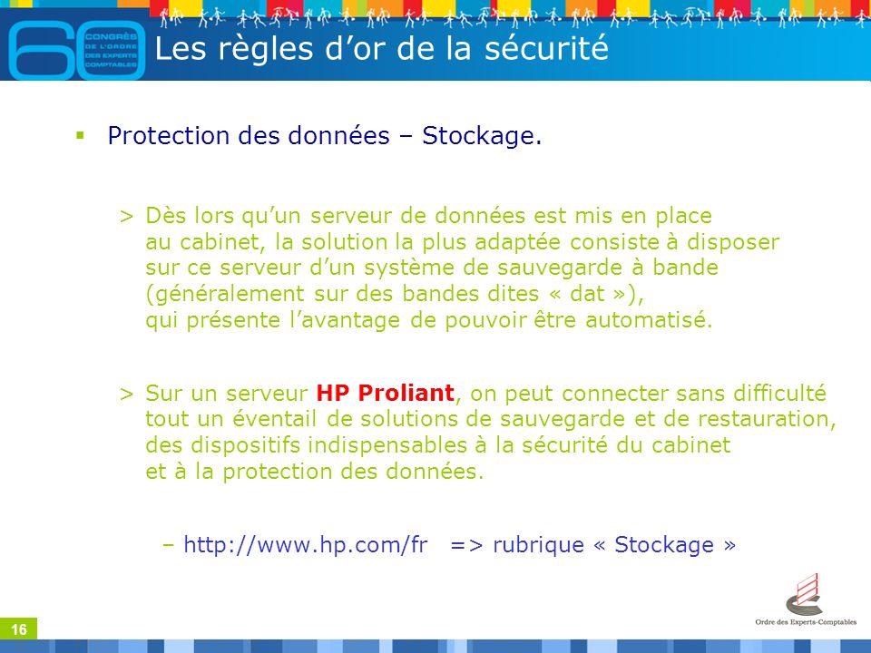 16 Les règles dor de la sécurité Protection des données – Stockage.